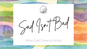 When Grief Comes to School