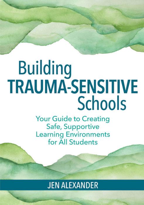 Building Trauma-Sensitive Schools